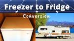 Freezer to Fridge Conversion